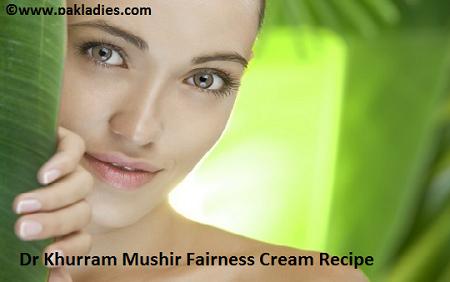 Dr Khurram Mushir Fairness Cream Recipe