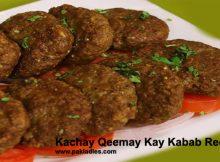 Kachay Qeemay Kay Kabab Recipe
