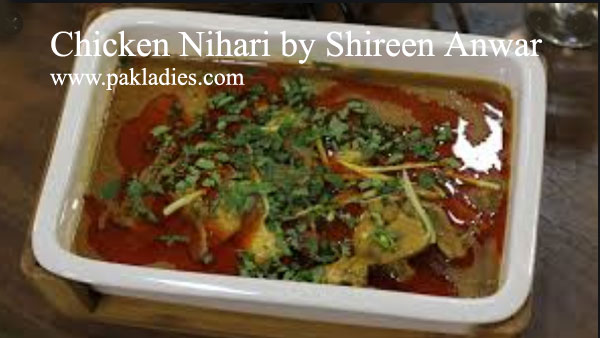 Chicken Nihari by Shireen Anwar
